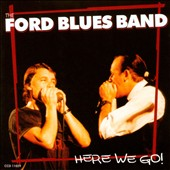 The Ford Blues Band: Here We Go!