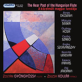 The Near Past of The Hungarian Flute - Decsenyi, Seiber, Kosa, Szabo, etc / Zoltan Gyöngyössy, Zsuzsa Kollár
