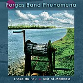 Forgas Band Phenomena: L'Axe du Fou [Axis of Madness]