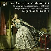 F. Couperin: Les baricades mist&eacute;rieuses;  Weiss, Gaultier, etc / Miguel Serdoura