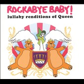 Rockabye Baby!: Rockabye Baby! Lullaby Renditions of Queen