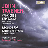 Tavener: Canciones Espanolas, Requiem for Father Malachy / King's Singers, et al