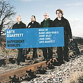 Different Worlds - works by Abou-Khalil; Armbruster; Kappeler; Riley; Sommer; Zorn / ARTE Quartet
