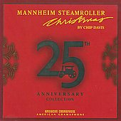 Mannheim Steamroller: Mannheim Steamroller Christmas: 25th Anniversary Collection