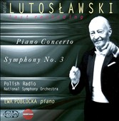 Lutoslawski: Piano Concerto; Symphony No. 3