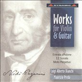 Paganini: Works for Violin & Guitar - Entrata d'Adone; 12 Sonate; Moto Perpetuo