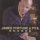 Fiya/James Fortune: Encore