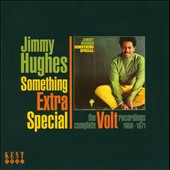 Jimmy Hughes: Something Extra Special: The Complete Volt Recordings 1968-1971 *
