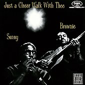 Sonny Terry/Brownie McGhee/Sonny Terry & Brownie McGhee: Just a Closer Walk with Thee