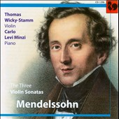 Felix Mendelssohn: Three Violin Sonatas