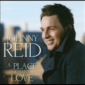 Johnny Reid: A  Place Called Love