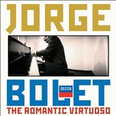 The Romantic Virtuoso / Jorge Bolet