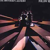 The Brothers Cazimero: Follow Me
