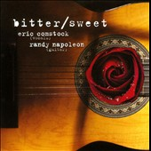 Randy Napoleon/Eric Comstock: Bitter/Sweet