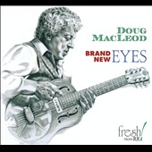 Doug MacLeod: Brand New Eyes [Digipak]