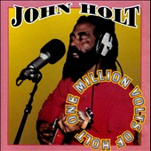 John Holt (Vocals): One Million Volts of Holt