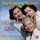 The Fontane Sisters: Great Hit Sounds/Rock Love *