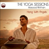 Masood Ali Khan: The Yoga Sessions: Hang With Angels [Digipak] *