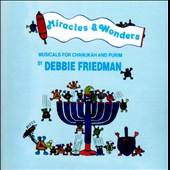 Debbie Friedman: Miracles & Wonders