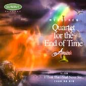Messiaen: Quartet for the End of Time;  Chan Ka Nin / AMICI