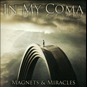 In My Coma: Magnets & Miracles
