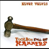 Elvet Velvis: Toolbox Full of Hammers [EP]