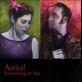 Aurical: Something to Say