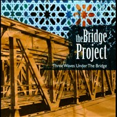 The Bridge Project: Three Waves Under the Bridge *
