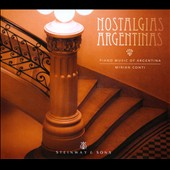 Nostalgias Argentinas - Piano music of Argentina: works by Pignoni, Salgan, Saenz, Buchardo, Gilardi et al. / Mirian Conti, piano