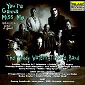 Muddy Waters Tribute Band: You Gonna Miss Me (When I'm Dead & Gone)