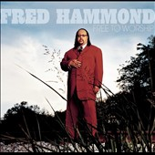 Fred Hammond & Radical for Christ: Free to Worship