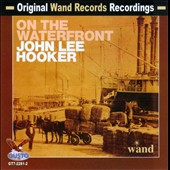 John Lee Hooker: John Lee Hooker on the Waterfront