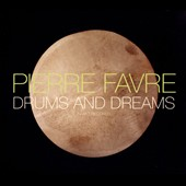 Pierre Favre: Drums and Dreams [Digipak]