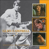 Glen Campbell: Try a Little Kindness/The Glen Campbell Goodtime Album/Last Time I Saw Her