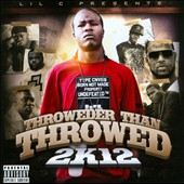 Lil C: Throweder Than Throwed 2K12 [PA]