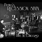 Petra's Recession Seven: Live in Chicago