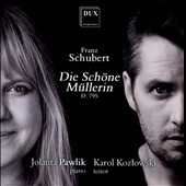 Franz Schubert: Die Schone Mullerin, song cycle / Karol Kozlowski, tenor; Jolanta Pawlik, piano