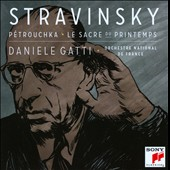 Stravinsky: The Rite of Spring; Petrouchka / Daniele Gatti, French Nat'l Orch.