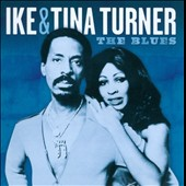 Ike & Tina Turner: The Blues