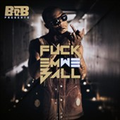 B.o.B: Fuck Em We Ball [PA] *