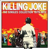 Killing Joke: The  Singles Collection: 1979-2012 [Digipak]