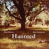Jake Sampson/Matt Baxter: Haunted