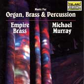 Music for Organ, Brass & Percussion / Murray, Empire Brass