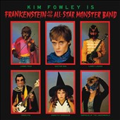 Kim Fowley: Frankenstein and the All-Star Monster Band *