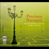 Precious Baroque - Bach: Brandenburg Concertos 1-6; Vivaldi: The Four Seasons