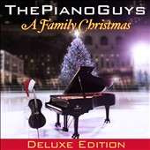 The Piano Guys: A Family Christmas [Deluxe Edition] *
