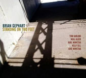 Brian Gephart: Standing on Two Feet [Digipak]