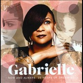 Gabrielle: Now and Always: 20 Years of Dreaming *