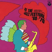 Nobuo Hara and His Sharps & Flats: At the Jazz Festival 1968-1970
