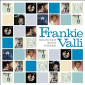 Frankie Valli: Selected Solo Works *
